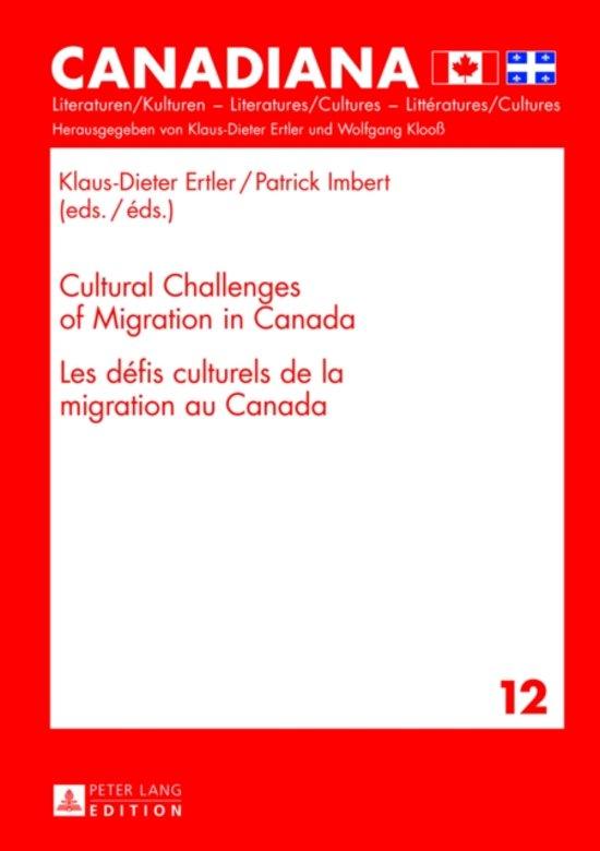 Cultural Challenges of Migration in Canada- Les defis culturels de la migration au Canada