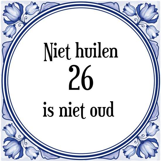 26 jaar bol.| Verjaardag Tegeltje met Spreuk (26 jaar: Niet huilen 26  26 jaar
