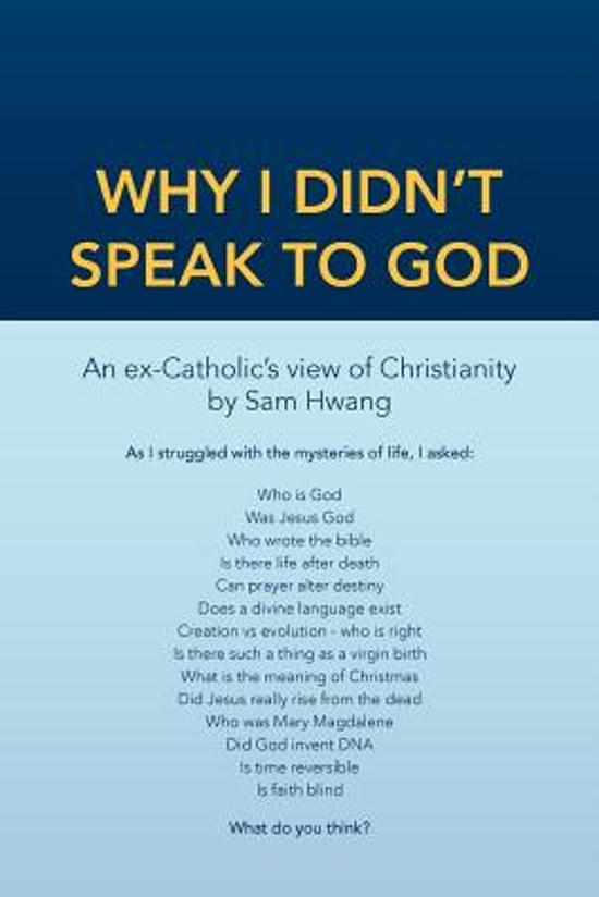 Why I Didn't Speak to God