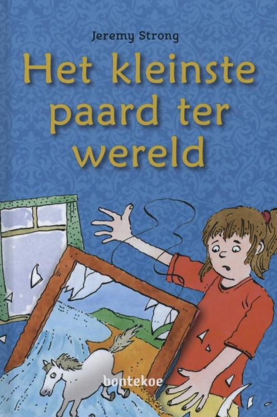 Piraatjes het kleinste paard ter wereld jeremy strong 9789055295050 boeken - Kamer paard meisje ...