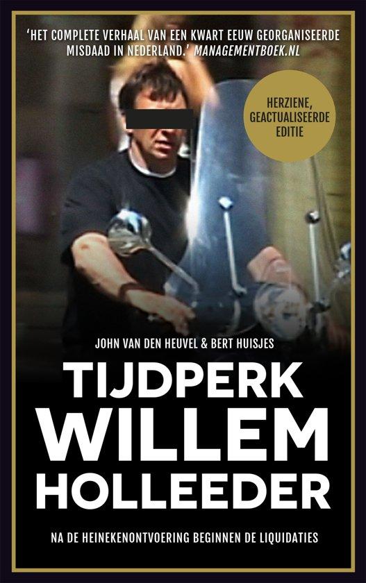 Tijdperk Willem Holleeder