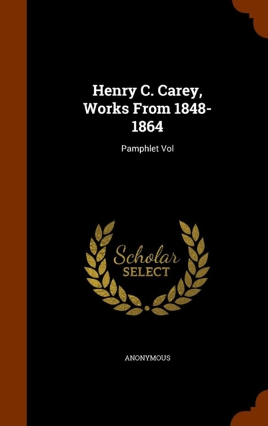 Henry C. Carey, Works from 1848-1864