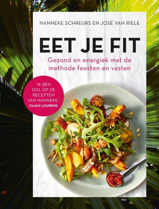 Boek cover Eet je fit. Gezond en energiek met de methode feesten en vasten van Nanneke Schreurs (Paperback)