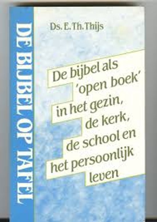 De Bijbel op tafel - Ds. E. Th. Thys pdf epub