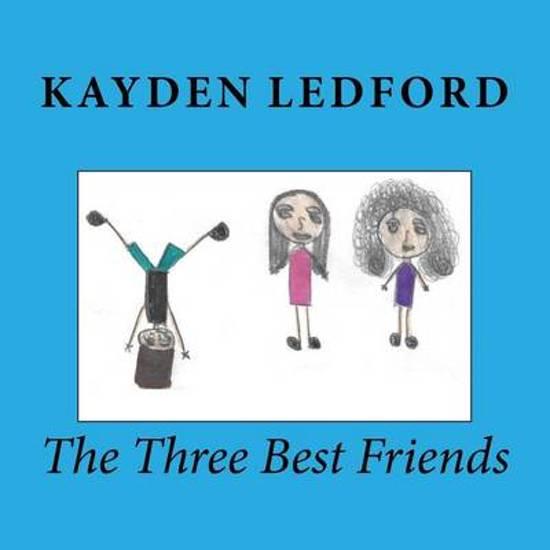 Bolcom The Three Best Friends 9781534763364 Kayden Ledford