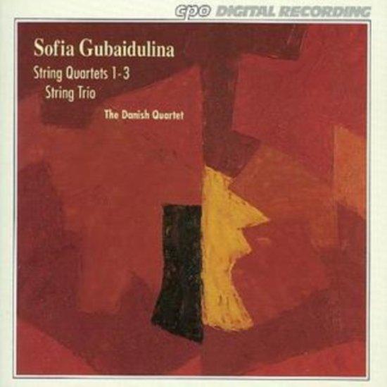 Gubaidulina: String Quartets 1-3, Trio / Danish Quartet