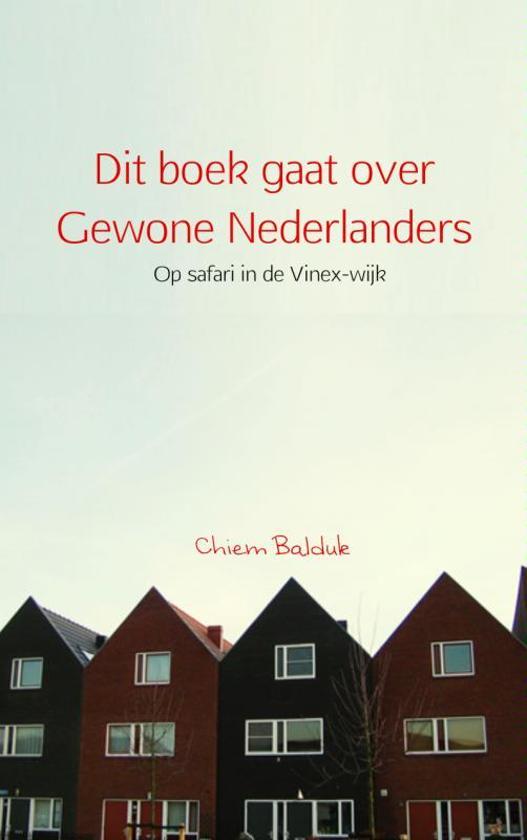 Dit boek gaat over gewone Nederlanders