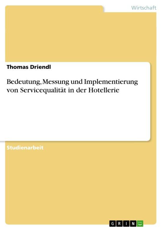 Bedeutung, Messung und Implementierung von Servicequalität in der Hotellerie