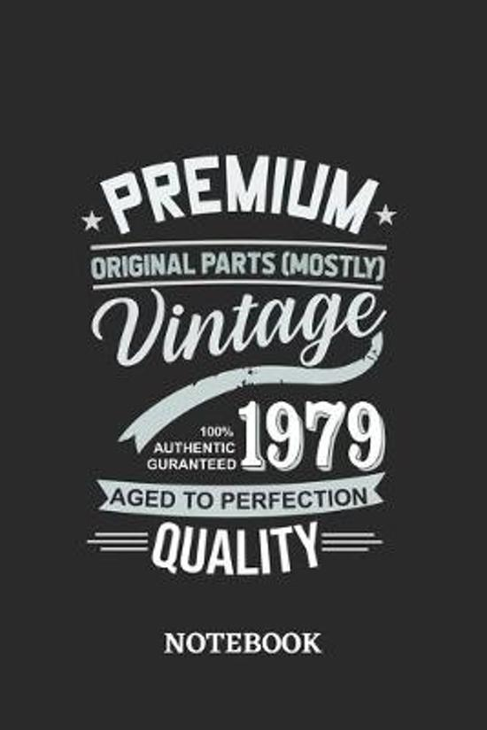 1979 Vintage Aged to Perfection Quality Notebook: 6x9 inches - 110 ruled, lined pages - Greatest Premium Vintage Journal - Gift, Present Idea