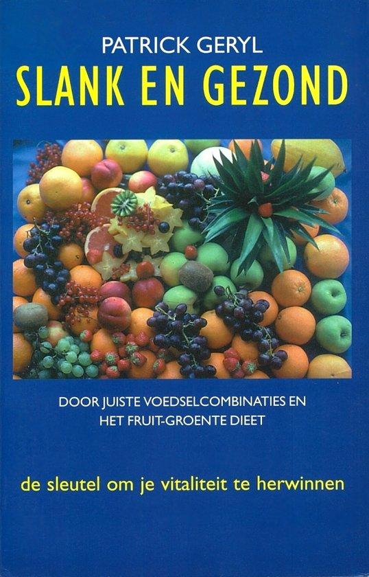 Slank En Gezond Door Juiste Voedselcombinaties En Het Fruit-Groente Dieet