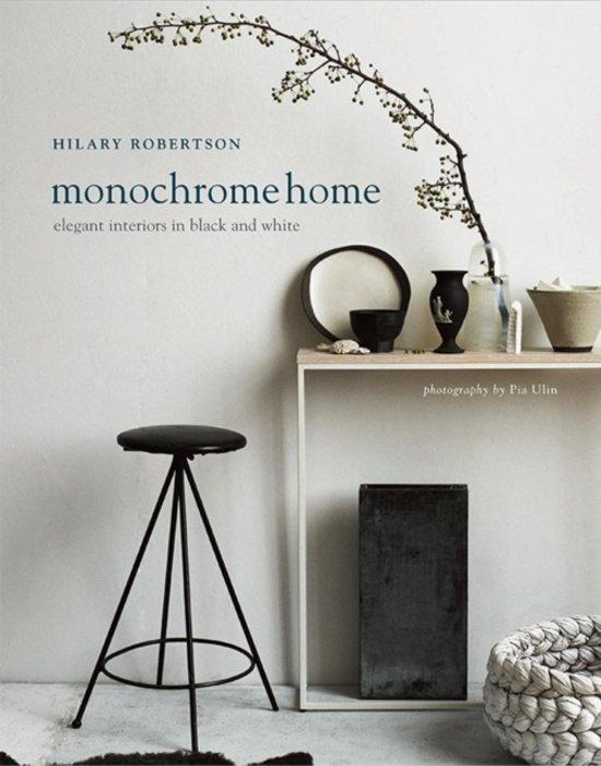 Monochrome Home : Elegant Interiors in Black and White