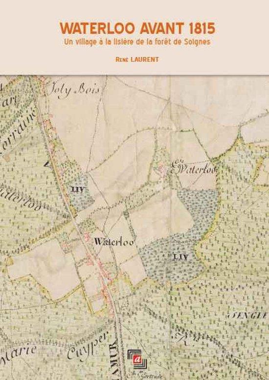 Waterloo avant 1815 : Un village à la lisière de la forêt de Soignes