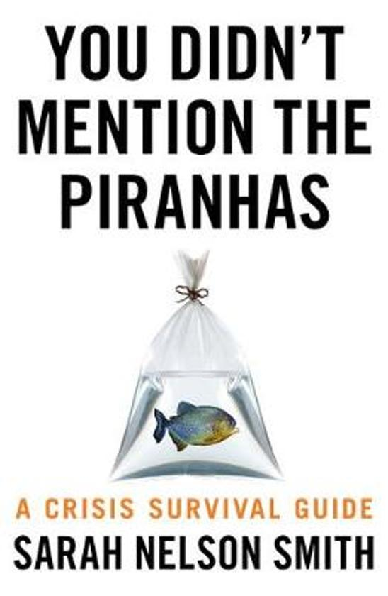 You Didn't Mention the Piranhas