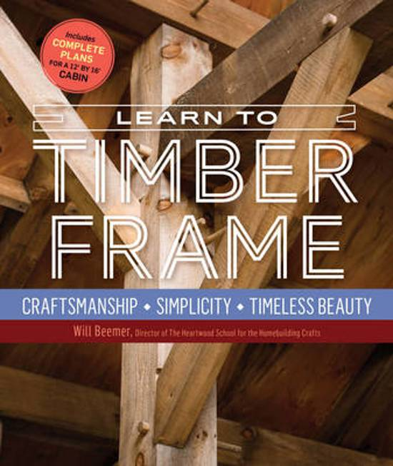 bol.com | Learn to Timber Frame, Will Beemer | 9781612126685 | Boeken