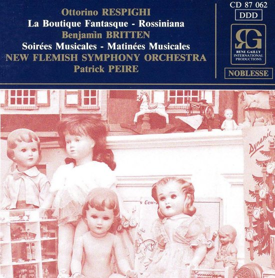 Respighi: La Boutique Fantasque; Rossiniana; Britten: Soirees Musicales; Matinees Musicales