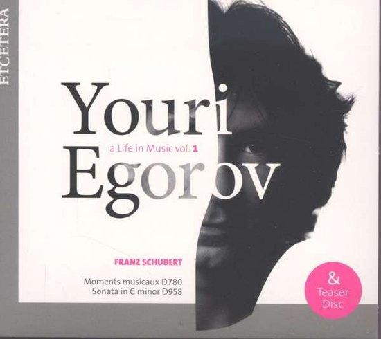 Youri Egorov: A Life in Music, Vol. 1