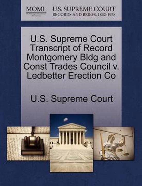 U.S. Supreme Court Transcript of Record Montgomery Bldg and Const Trades Council V. Ledbetter Erection Co
