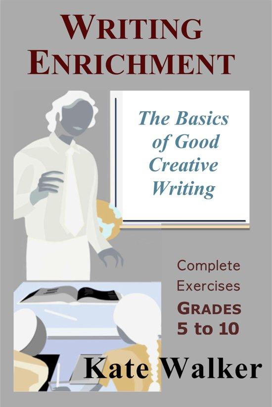 Writing Enrichment: The Basics of Good Creative Writing