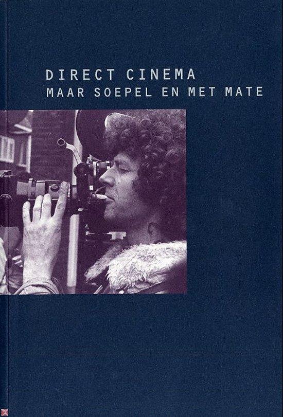 Direct Cinema Maar Soepel En Met Mate - B. Hogenkamp pdf epub