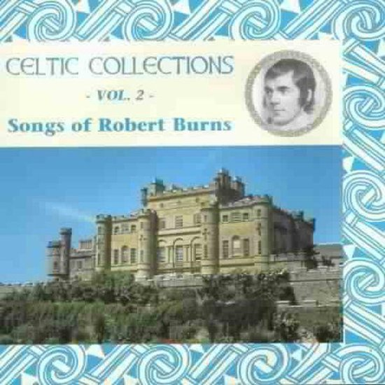 Celtic Collections Vol. 2: Songs Of Robert Burns
