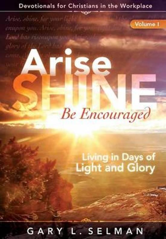 Arise, Shine, Be Encouraged