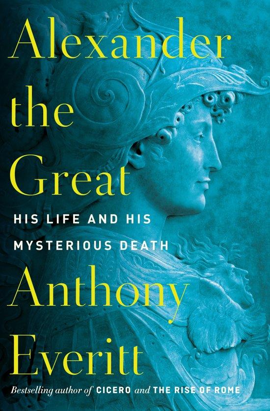 Boek cover Alexander The Great van Anthony Everitt (Hardcover)