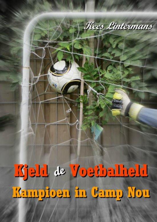 Boek cover Kjeld de Voetbalheld van Kees Lintermans (Paperback)