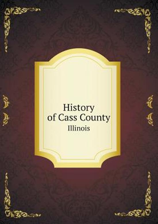 History of Cass County Illinois