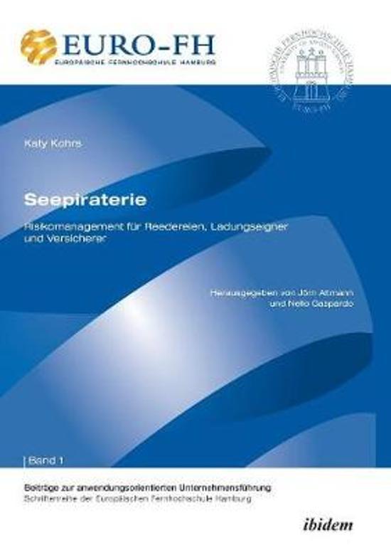 Seepiraterie - Risikomanagement f r Reedereien, Ladungseigner und Versicherer.