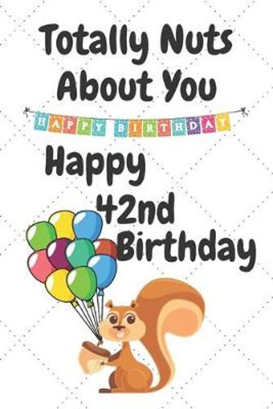 Totally Nuts About You Happy 42nd Birthday: Birthday Card 42 Years Old / Birthday Card / Birthday Card Keepsake / Birthday Card For Sister / Birthday