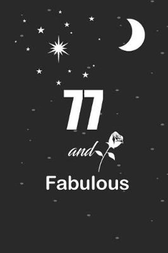 77 and fabulous: funny and cute blank lined journal Notebook, Diary, planner Happy 77th seventy-seventh Birthday Gift for seventy seven