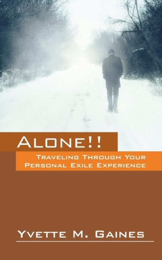 Alone!! Traveling Through Your Personal Exile Experience