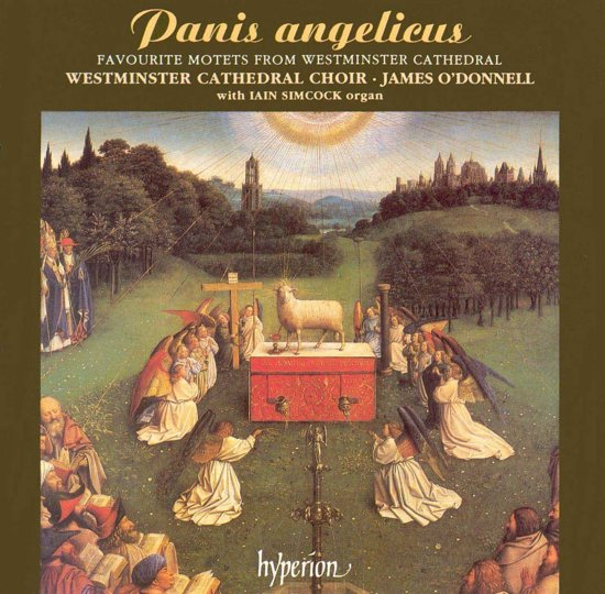 Panis Angelicus / O'Donnell, Westminster Cathedral Choir