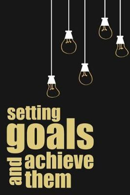 Setting Goals And Achieve Them: Setting Goals And Achieve Them Gift 6x9 Workbook Notebook for Daily Goal Planning and Organizing