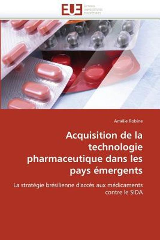 Acquisition de la Technologie Pharmaceutique Dans Les Pays �mergents