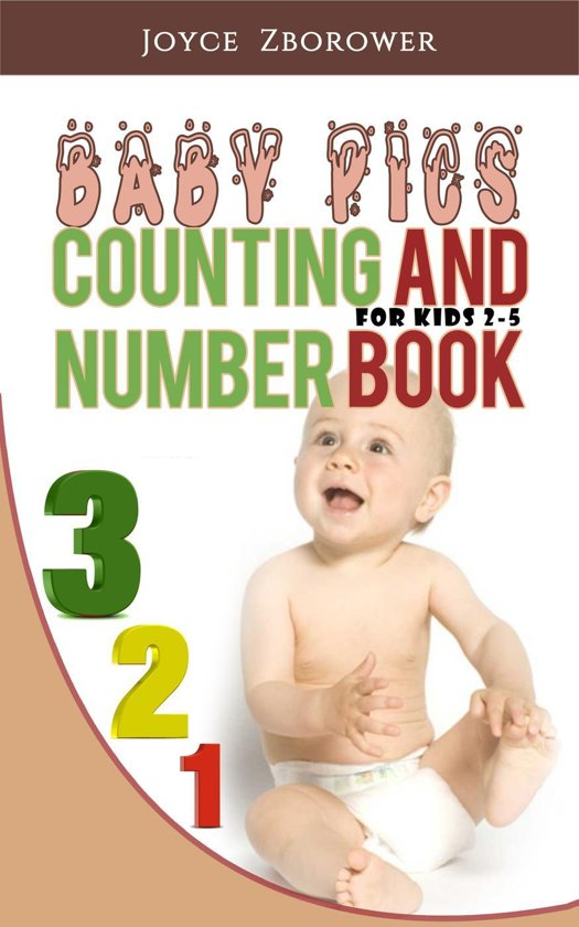 Baby Pics Counting and Numbers Book for Kids 2-5 (Baby and Toddler Series 1)