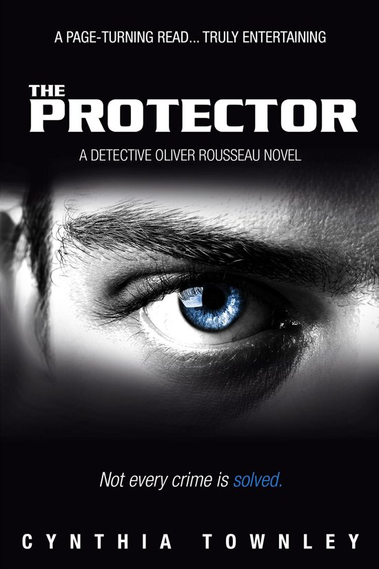 The Protector: A Detective Oliver Rousseau Novel