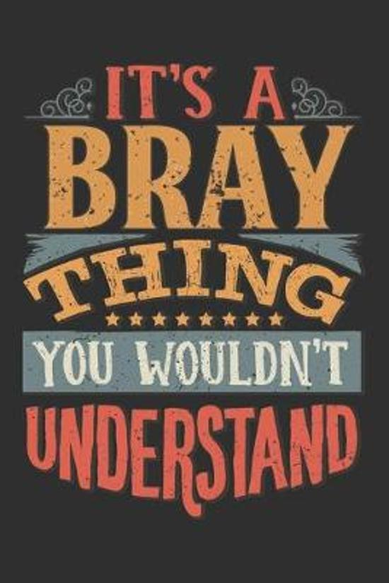 It's A Bray You Wouldn't Understand: Want To Create An Emotional Moment For A Bray Family Member ? Show The Bray's You Care With This Personal Custom