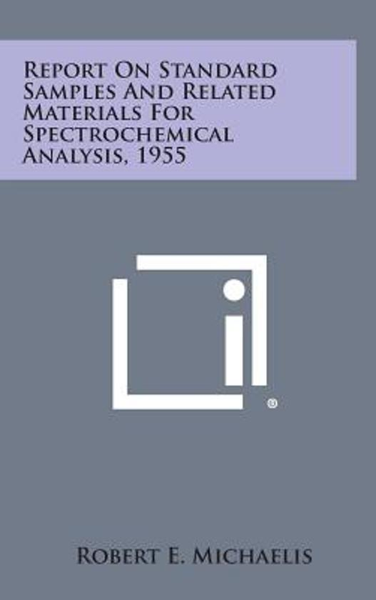 Report on Standard Samples and Related Materials for Spectrochemical Analysis, 1955