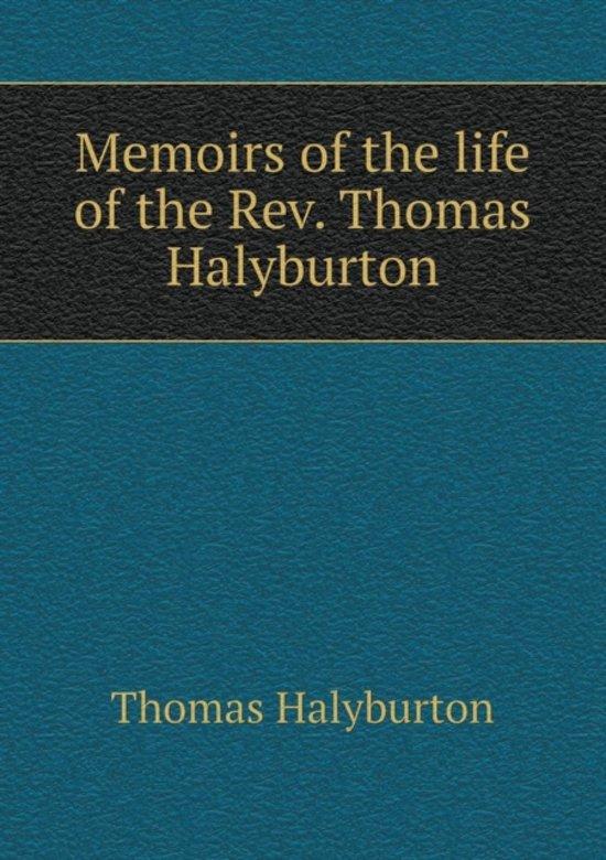 Memoirs of the Life of the Rev. Thomas Halyburton