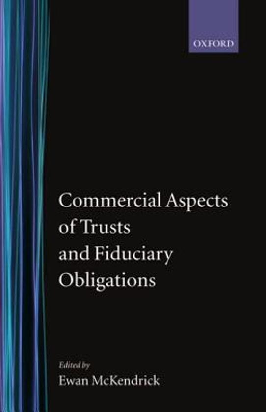 Commercial Aspects of Trusts and Fiduciary Obligations