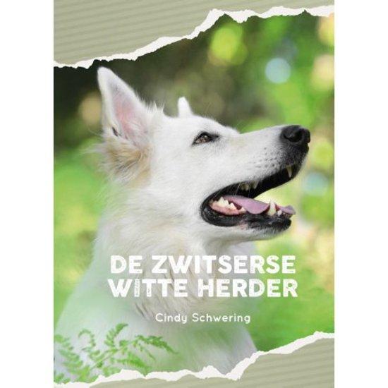 Boek cover De Zwitserse witte herder van Cindy Schwering (Hardcover)
