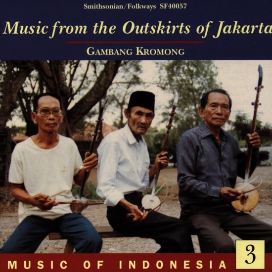 Music Of Indonesia 3 From The Outskirts Of Jakarta