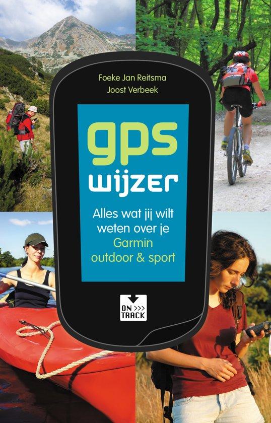 9a2bd62caefab5 GPS wijzer alles wat jij wilt weten over je Garmin outdoor en sport