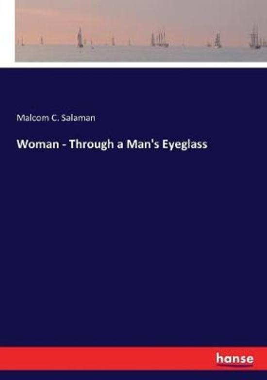 Woman - Through a Man's Eyeglass