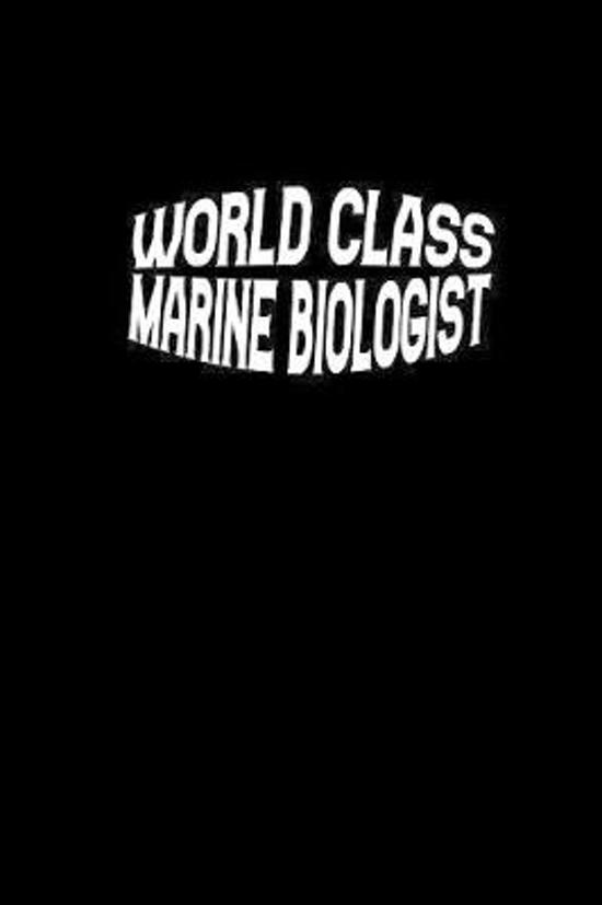 World Class Marine Biologist: Notebook - Journal - Diary - 110 Lined pages
