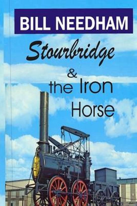 Stourbridge & the Iron Horse