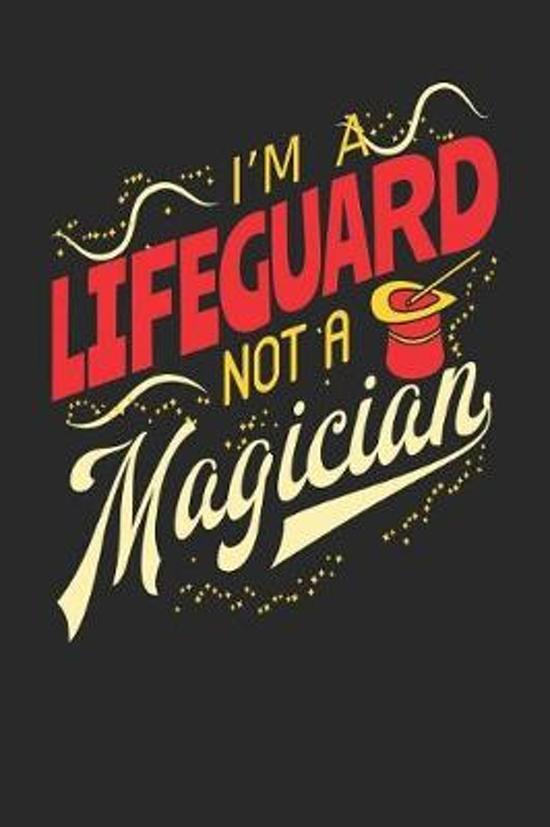 I'm A Lifeguard Not A Magician