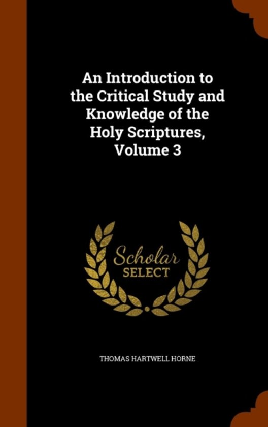 An Introduction to the Critical Study and Knowledge of the Holy Scriptures, Volume 3