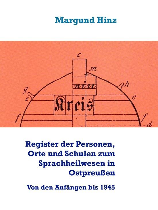 Register der Personen, Orte und Schulen zum Sprachheilwesen in Ostpreußen